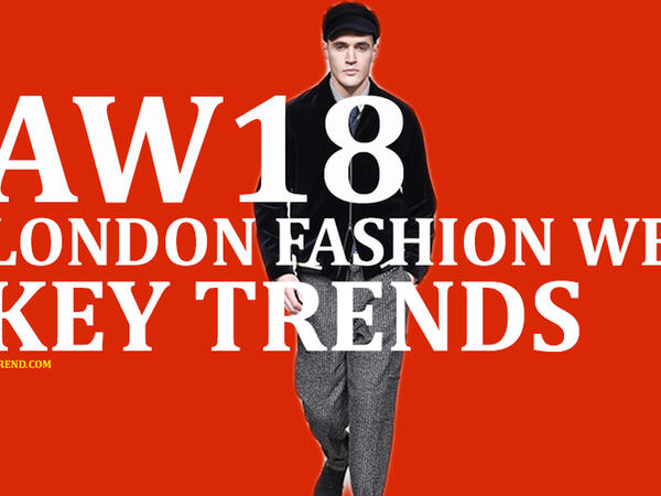 London Men's fashion week A/W18 Key Trends