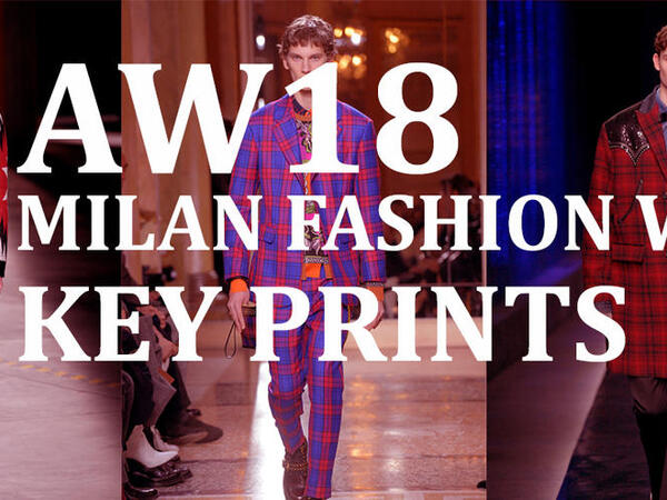 Milan Men's fashion week AW18 key prints