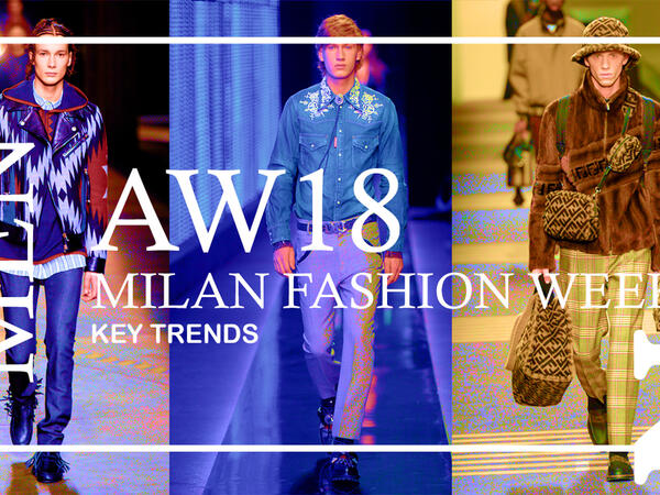 Milan fashion week AW18 key Trends