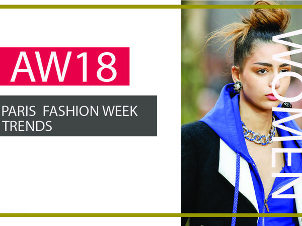 Paris fashion week AW18: Trend overview(Women)